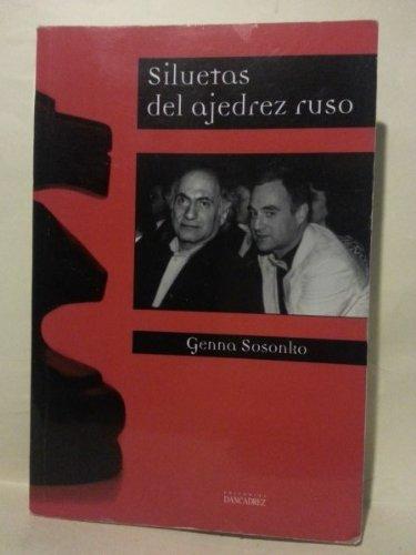 SILUETAS DEL AJEDREZ RUSO. Traduccion De La Version inglesa: Alicia Susana Villegas Grippo. Prologo: Julian Alonso Martin.