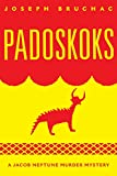 Padoskoks: A Jacob Neptune Murder Mystery (American Indian Literature and Critical Studies Series Book 72) (English Edition)