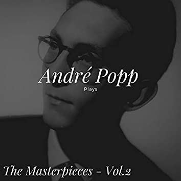 André Popp Plays - The Masterpieces - Vol. 2