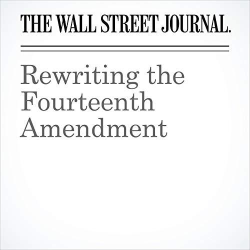 Rewriting the Fourteenth Amendment audiobook cover art