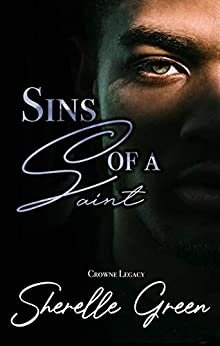 Sins of a Saint (Crowne Legacy Book 2) by [Sherelle Green]
