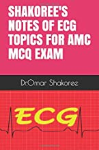 SHAKOREE'S NOTES OF ECG TOPICS FOR AMC MCQ EXAM
