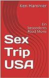 Sex Trip USA: Ein besonderes Road Movie (German Edition)