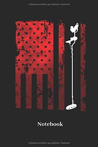 Notebook: Liniertes Notizbuch für Schatzsucher, Amerika, USA und Metall Detektor Fans - Notizheft Geschenk für Männer, Frauen und Kinder