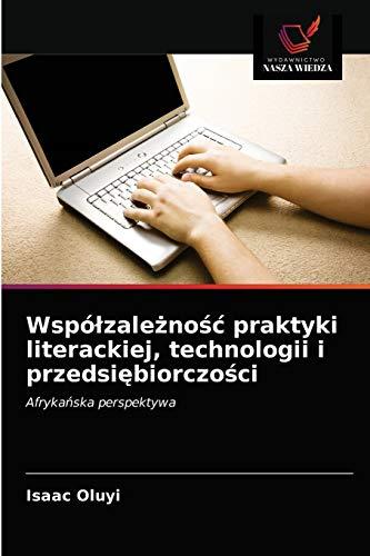 Wspólzależnośc praktyki literackiej, technologii i przedsiębiorczości