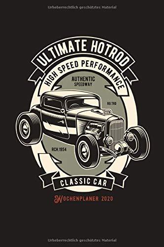 Wochenplaner 2020: Terminplaner 2020 | Jahreskalender A5 | Timer | Werkstatt Auto Mechatroniker Geschenk | 160 S. | A5 | Ultimate Hotrod Vintage Retro Cars