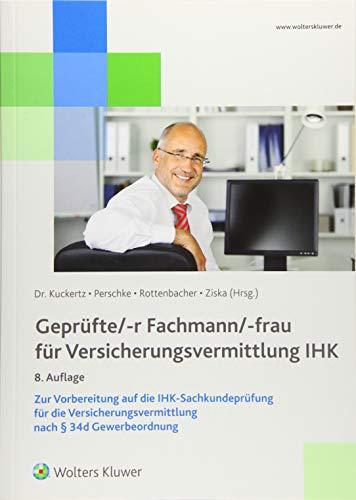 Geprüfte/-r Fachmann/-frau für Versicherungsvermittlung IHK: Vorbereitung auf die IHK-Sachkundeprüfung für die Versicherungsvermittlung nach § 34d Gewerbeordnung