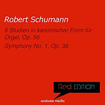 Red Edition - Schumann: 6 Studien in kanonischer Form für Orgel, Op. 56 & Symphony No. 1, Op. 38