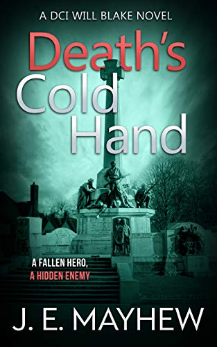 Death's Cold Hand: A DCI Will Blake Novel (DCI Will Blake Crime Mystery Thrillers Book 6) by [J.E. Mayhew]