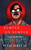 KEMPER ON KEMPER: Interviews & Encounters With a Killer