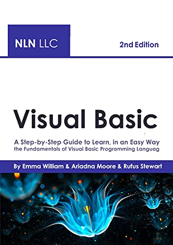 Visual Basic: A Step-by-Step Guide to Learn, in an Easy Way, the Fundamentals of Visual Basic Programming Language, 2nd Edition Front Cover