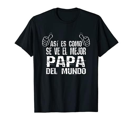 Hombre así es como se ve el mejor papá del mundo Camiseta