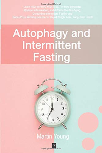 417Cf9H RDL - Autophagy and Intermittent Fasting: Learn How to Purify Your Body, Promote Longevity, Reduce Inflammation, and Activate the Anti-Aging, Combining ... for Rapid Weight Loss, Long-Term Health