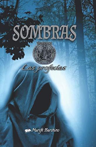 Sombras: Las profecías: 1