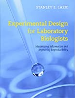 Experimental Design for Laboratory Biologists: Maximising Information and Improving Reproducibility