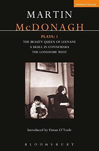 Martin McDonagh : Plays: 1 : The Beauty Queen of Leenane, A Skull in Connemara, The Lonesome West (Contemporary Dramatists)