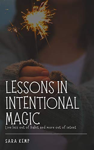 Lessons in Intentional Magic (English Edition)