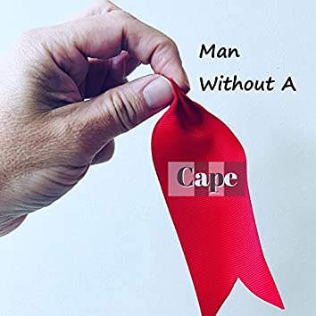 Man Without a Cape