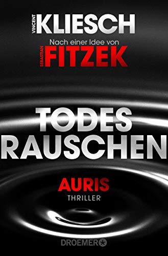 Todesrauschen: Auris - Nach einer Idee von Sebastian Fitzek (Ein Jula und Hegel-Thriller 3)