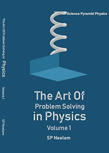 The Art of Problem Solving in Physics Volume 1 (English)