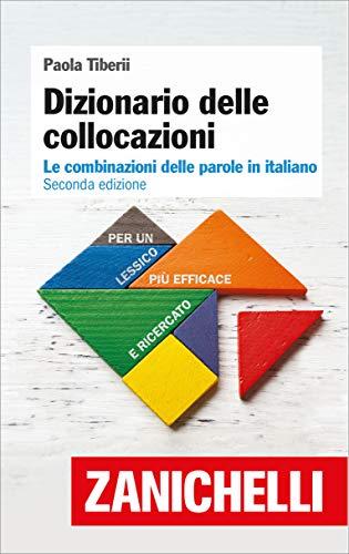 Dizionario delle collocazioni: Le combinazioni delle parole in italiano