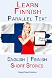 Learn Finnish - Parallel Text - Short Stories (Finnish - English) - Polyglot Planet Publishing