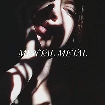 Mental Metal