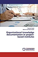 Organizational knowledge documentation in project-based institutes