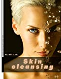 Skin cleansing: Double cleansing and mecellar water (English Edition)