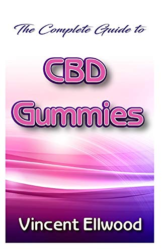The Complete guide to CBD Gummies: A...