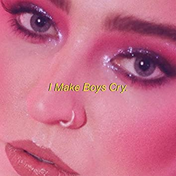I Make Boys Cry