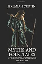 Myths and Folk-tales of the Russians, Western Slavs, and Magyars