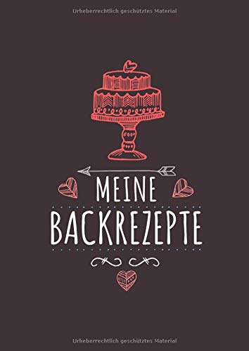 Meine Backrezepte: Blanko Backrezeptbuch zum selber schreiben mit Vordrucken und Register für 100 Rezepte im A4 Format