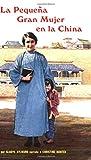 'pequeña Gran Mujer En La China, La'