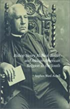 Bishop Henry McNeal Turner and African-American Religion in the South