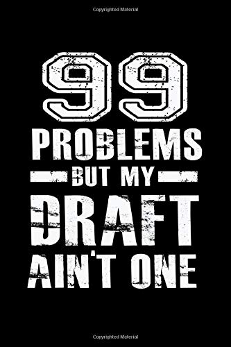 99 Problems But My Draft Aint One: Fantasy Football Quote Funny Humor Saying
