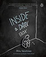 Inside a Dark Box