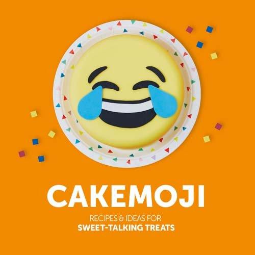 Cakemoji: Recipes & Ideas for Sweet-Talking Treats