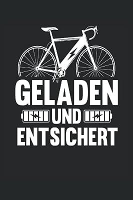 E-Bike Notizbuch (liniert) Lustiges Radfahrer Fahrrad: Geladen und Entsichert