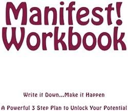 Manifest! Workbook: Write it Down...Make it Happen