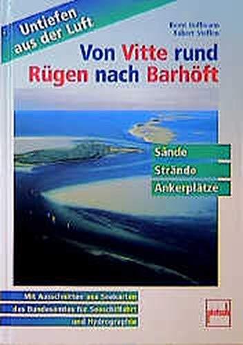 Von Vitte rund Rügen nach Barhöft: Sände - Strände - Ankerplätze (Untiefen aus der Luft)