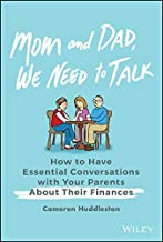 Mom and Dad, We Need to Talk: How to Have Essential Conversations with Your Parents About Their Finances