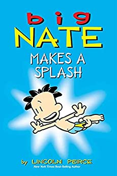 Big Nate Makes a Splash by [Lincoln Peirce]
