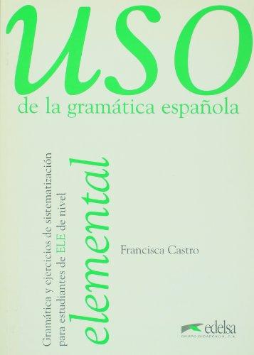 Uso de la gramática española. Nivel elemental. Per le Scuole superiori (Vol. 1)