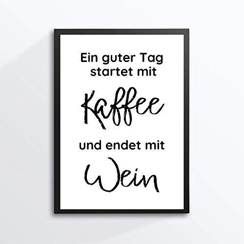 Din A4 Kunstdruck ohne Rahmen - Spruch - Ein guter Tag - Kaffee Wein Vino Küche Esszimmer Druck Poster Bild