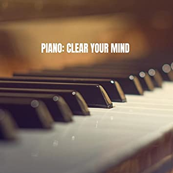 Piano: Clear Your Mind