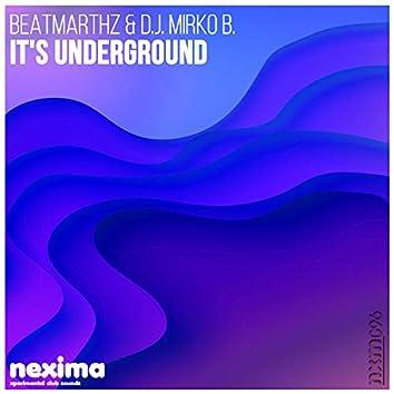 It's Underground