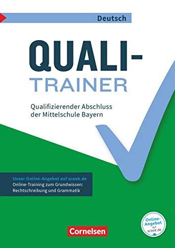 Abschlussprüfungstrainer Deutsch - Bayern - 9. Jahrgangsstufe: Quali-Trainer - Qualifizierender Abschluss der Mittelschule - Arbeitsheft mit Lösungen und Online-Training Grundwissen