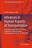 Advances in Human Aspects of Transportation: Proceedings of the AHFE 2021 Virtual Conference on Human Aspects of Transportation, July 25-29, 2021, USA ... and Systems Book 270) (English Edition)