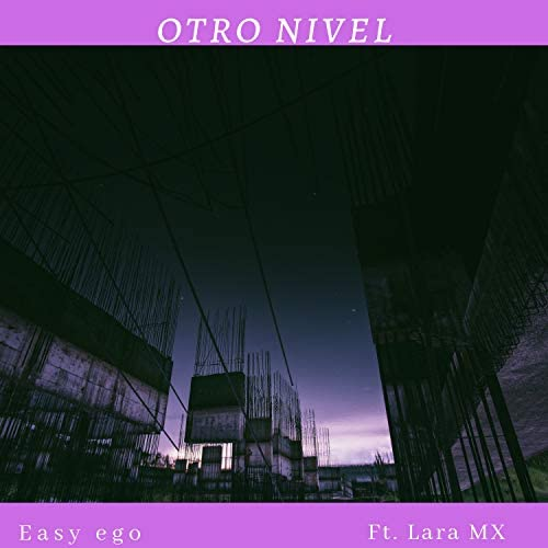 Easy ego feat. Lara MX